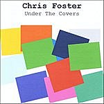 Chris Foster Under The Covers