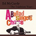 Ed McCurdy The Traditional Years - A Ballad Singer's Choice