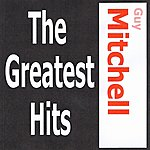 Guy Mitchell Guy Mitchell - The Greatest Hits