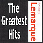Francis Lemarque Francis Lemarque - The Greatest Hits