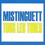 Mistinguett Tous Les Tubes