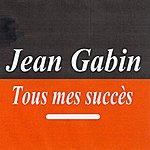 Jean Gabin Tous Mes Succès