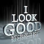 Charlie Boy I Look Good - Single