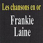 Frankie Laine Les Chansons En Or