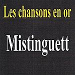 Mistinguett Les Chansons En Or