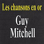 Guy Mitchell Les Chansons En Or