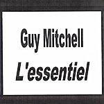 Guy Mitchell Guy Mitchell - L'essentiel