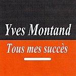 Yves Montand Tous Mes Succès