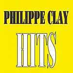 Philippe Clay Philippe Clay - Hits