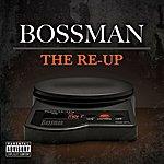 Bossman The Re-Up (Parental Advisory)