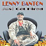 Lenny Banton Just Get Hired (Show Love)(2-Track Single)