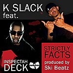 K Slack Strictly Facts (Feat. Inspectah Deck) (Single)