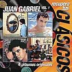 Juan Gabriel Recupera Tus Clásicos - Juan Gabriel Vol.1