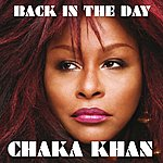 Chaka Khan Back In The Day (UK Edit)