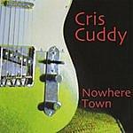 Cris Cuddy Nowhere Town