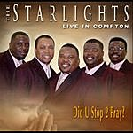 The Starlights Did U Stop 2 Pray