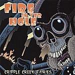 Cripple Creek Fairies Fire In Yer Hole