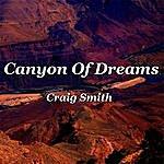 Craig Smith Canyon Of Dreams - Single