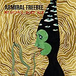 Admiral Freebee My Hippie Ain't Hip (2-Track Single)
