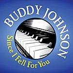 Buddy Johnson Buddy Johnson: Since I Fell For You