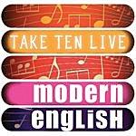 Modern English Modern English: Take Ten (Live)