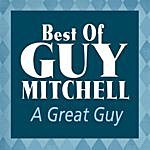 Guy Mitchell A Great Guy: Best Of Guy Mitchell