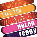 Helen Reddy Helen Reddy: Take Ten