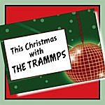 The Trammps This Christmas With The Trammps