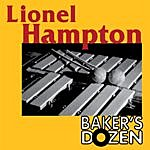 Lionel Hampton Lionel Hampton: Bakers Dozen