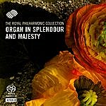 Royal Philharmonic Organ In Splendour And Majesty