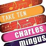 Charles Mingus Charles Mingus: Take Ten