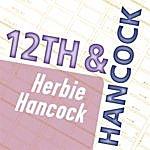Herbie Hancock Herbie Hancock: 12th & Hancock