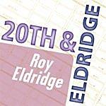 Roy Eldridge Roy Eldridge: 20th & Eldridge