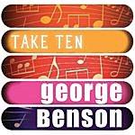 George Benson George Benson: Take Ten