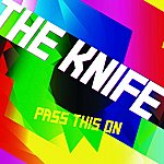 The Knife Pass This On (3-Track Maxi-Single)