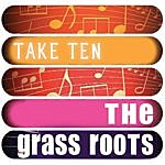 The Grass Roots The Grass Roots: Take Ten