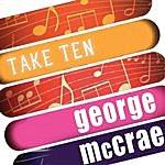 George McCrae George Mccrae: Take Ten