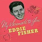 Eddie Fisher My Serenade To You