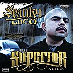 Spanky Loco The Superior Album (Parental Advisory)