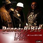 DRK Dance-A-Bit (Getlow) (Feat. 8x's W/ Levitikiss & Low) (Single)