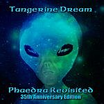 Tangerine Dream Phaedra Revisited - 35th Anniversary Edition