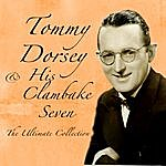 Tommy Dorsey & His Clambake Seven The Ultimate Collection