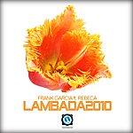 Frank Garcia Lambada 2010 (Featuring Rebeca)