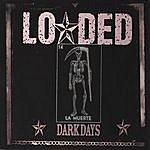 Loaded Dark Days