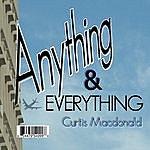 Curtis MacDonald Anything & Everything