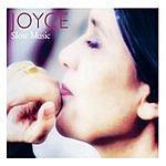 Joyce Slow Music