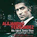 Alejandro Fernandez Me Hace Tanto Bien (Central Deep Club Mix)