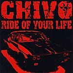 Chivo Ride Of Your Life