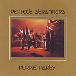 Perfect Strangers Purple Party Tribute To Deep Purple