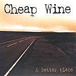 Cheap Wine A Better Place